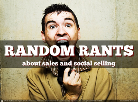 Random Rants About Sales and Social Selling