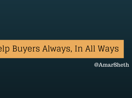 One Killer Sales Tip: Help Buyers Always, In All Ways
