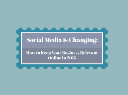 Keeping Your Business Relevant Online in 2015