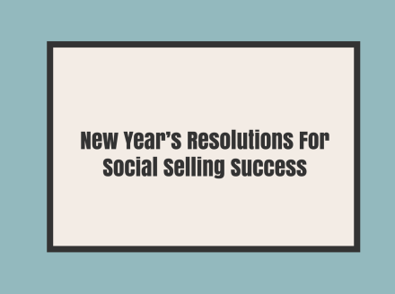 New Year's Resolutions For Social Selling Success