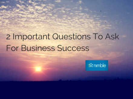 2 Important Questions To Ask For Business Success