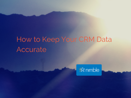 How Your Team Can Keep CRM Data Accurate