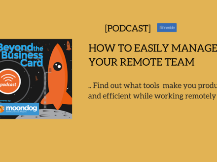 How To Easily Manage Your Remote Team