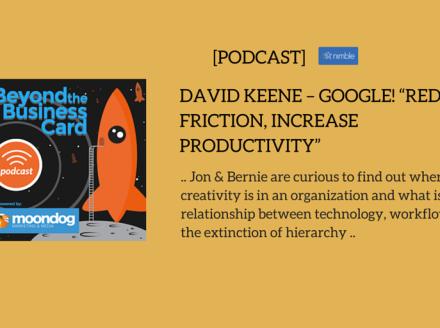 "David Keene – Google! ""Reduce friction, increase productivity"""