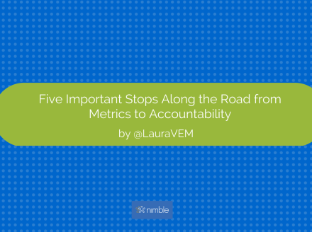 Five Important Stops Along the Road from Metrics to Accountability