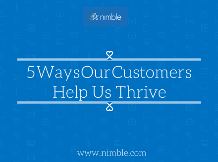 5 Ways Our Customers Help Us Thrive