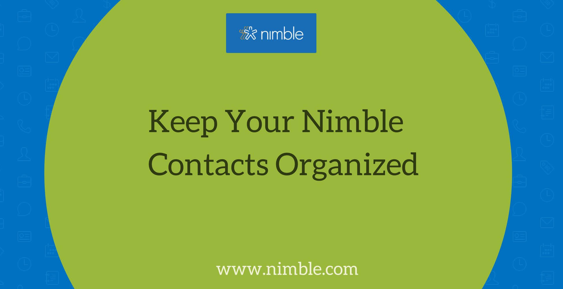How To Corral Your Contacts From The Get Go - Pt  1 | Nimble Blog