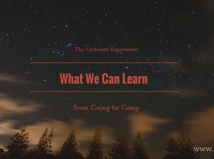 The Customer Experience: What We Can Learn from Going to Camp
