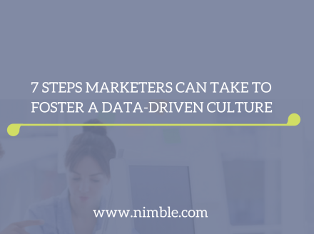Seven Steps Marketers Can Take to Foster a Data-Driven Culture