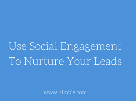 Use Social Engagement To Nurture Your Leads