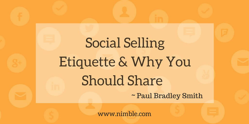 Social Selling Etiquette & Why You Should. Paul Bradley Smith