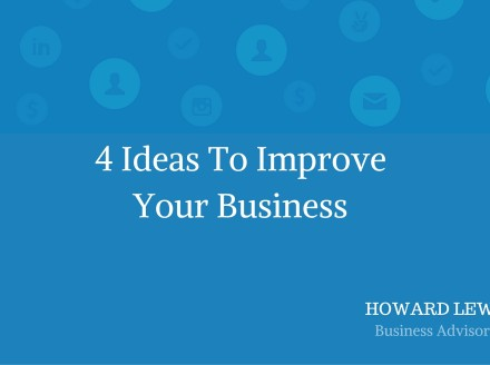 4 Ideas To Improve Your Business