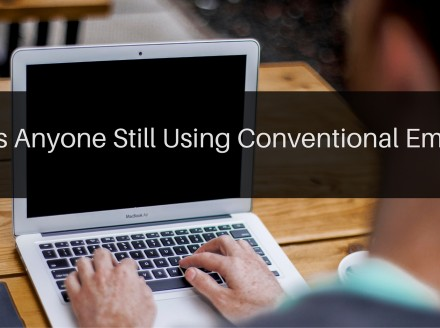 Is Anyone Still Using Conventional Email?