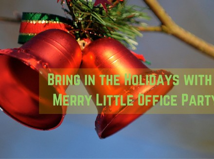 Bring in the Holidays with a Merry Little Office Party