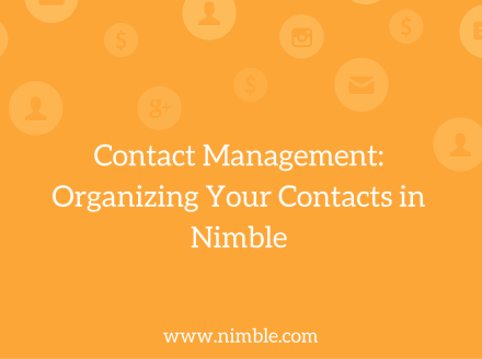 Contact Management: Organizing Your Contacts in Nimble