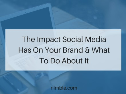 The Impact Social Media Has On Your Brand & What To Do About It