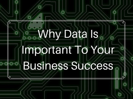 Why Data Is Important To Your Business Success