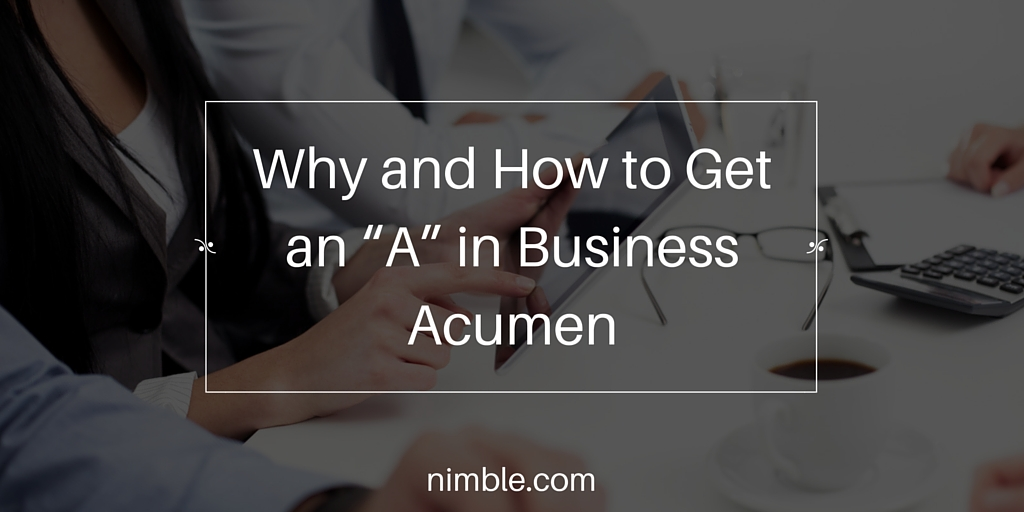 "Why and How to get an ""A"" in Business Acumen (4)"
