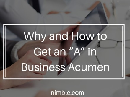 """Why and How to get an """"A"""" in Business Acumen"""