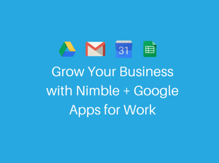 Learn to Grow your Business with Nimble + Google Apps for Work