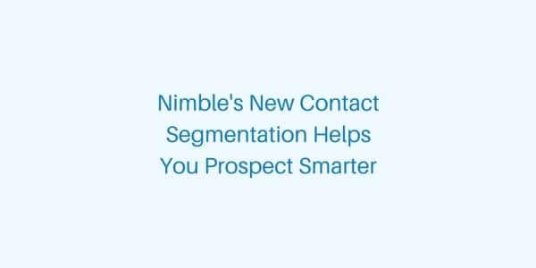 New Contact Segmentation to Help You Prospect Smarter