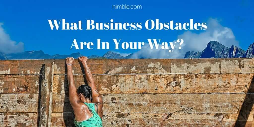 What Business Obstacles Are In Your Way-