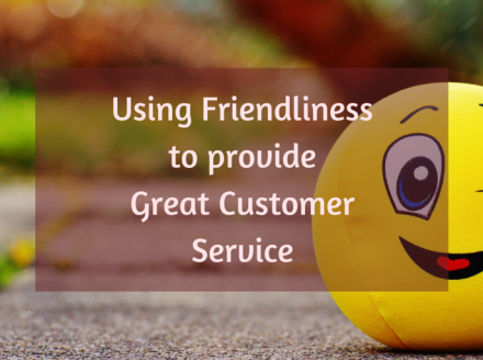 Using Friendliness to Provide Great Customer Service | The ...