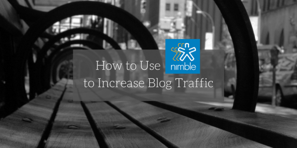 How to Use Nimble to Increase Blog Traffic