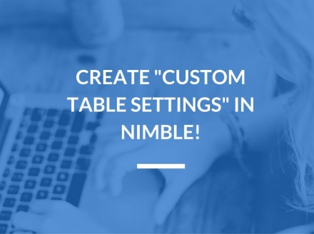"How To Create ""Custom Table Settings"" In Nimble"