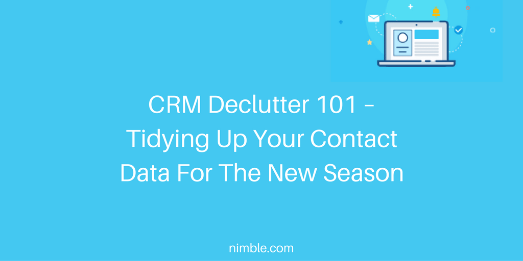 CRM Declutter 101 – Tidying Up Your Contact Data For The New Season