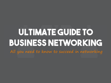 The Ultimate Guide to Successful Business Networking