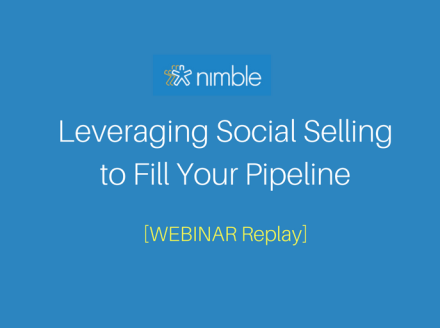 Leveraging Social Selling to Fill Your Pipeline [Webinar Replay]