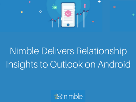 Nimble Delivers Relationship Insights to Microsoft Outlook on Android