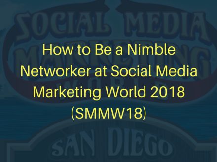 How to Be a Nimble Networker at #SMMW18