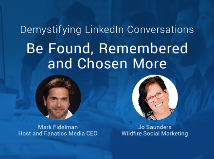 Demystifying LinkedIn Conversations: Be Found, Remembered and Chosen More