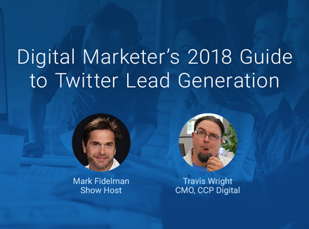 A Digital Marketer's 2018 Guide to Twitter Lead Generation