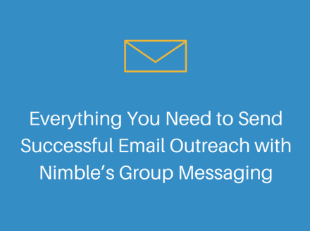 Everything You Need to Send Successful Email Outreach with Nimble's Group Messaging