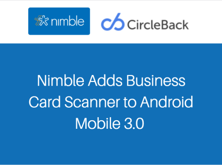 Nimble Adds AI-Powered Business Card Scanner to Android Mobile 3.0