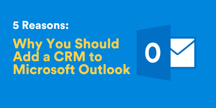 Why You Need to Add a CRM to Microsoft Outlook